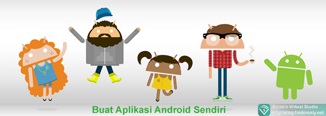 Membuat Aplikasi Android Sendiri tanpa Pengetahuan Kode